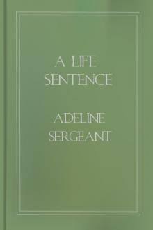 A Life Sentence by Adeline Sergeant