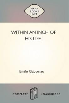 Within an Inch of His Life by Emile Gaboriau