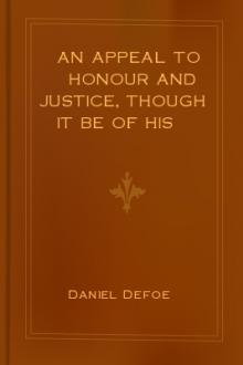 An Appeal to Honour and Justice, Though It Be of His Worst Enemies. by Daniel Defoe