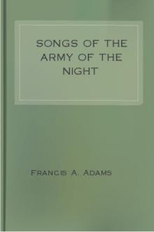 Songs of the Army of the Night by Francis William Lauderdale Adams