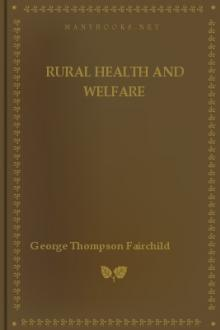 Rural Health and Welfare by George Thompson Fairchild
