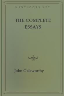 The Complete Essays by John Galsworthy
