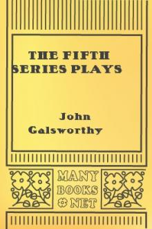 The Fifth Series Plays by John Galsworthy