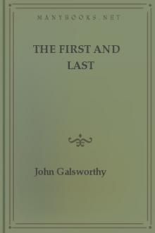 The First and Last by John Galsworthy