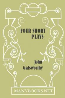 Four Short Plays by John Galsworthy
