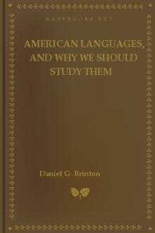 American Languages, and Why We Should Study Them by Daniel G. Brinton