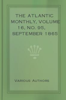 The Atlantic Monthly, Volume 16, No. 95, September 1865