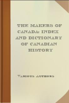 The Makers of Canada: Index and Dictionary of Canadian History by Unknown
