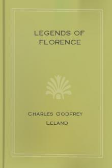 Legends of Florence by Charles Godfrey Leland