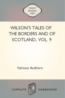 Wilson's Tales of the Borders and of Scotland, Vol. IX