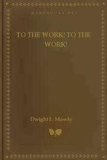 To The Work! To The Work! by Dwight L. Moody