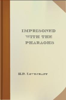 Imprisoned with the Pharaohs by H. P. Lovecraft