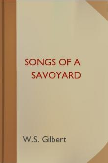 Songs of a Savoyard by W. S. Gilbert