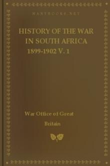 History of the War in South Africa 1899-1902 v. 1 by War Office of Great Britain
