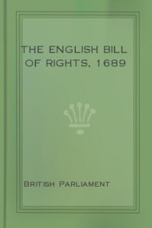 The English Bill of Rights, 1689 by British Parliament