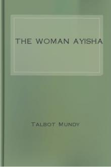 The Woman Ayisha by Talbot Mundy