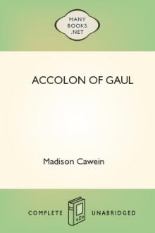 Accolon of Gaul by Madison Julius Cawein