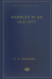 Rambles in an Old City by S. S. Madders