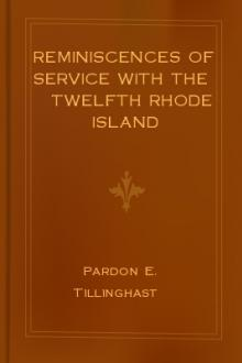 Reminiscences of service with the Twelfth Rhode Island Volunteers, and a memorial of Col. George H. Browne by Pardon Elisha Tillinghast