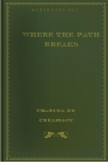 Where the Path Breaks by Alice Muriel Williamson, Charles Norris Williamson