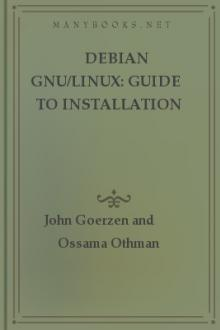 Debian GNU/Linux: Guide to Installation and Usage by John Goerzen and Ossama Othman