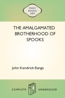 The Amalgamated Brotherhood of Spooks by John Kendrick Bangs