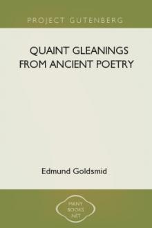 Quaint Gleanings from Ancient Poetry by Edmund Goldsmid