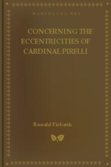 Concerning the Eccentricities of Cardinal Pirelli by Ronald Firbank