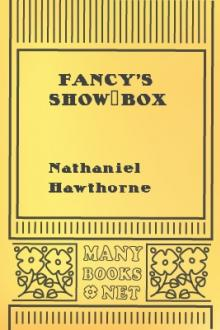 Fancy's Show-Box by Nathaniel Hawthorne