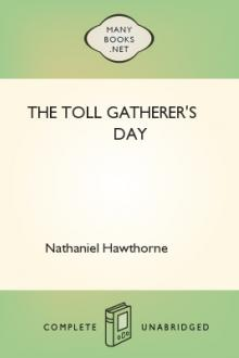 The Toll Gatherer's Day by Nathaniel Hawthorne
