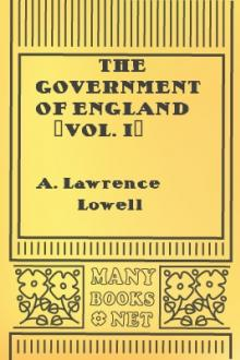 The Government of England (Vol. I) by A. Lawrence Lowell