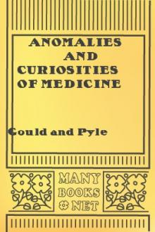 Anomalies and Curiosities of Medicine by George Milbrey Gould, Walter Lytle Pyle