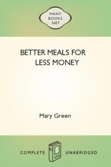 Better Meals for Less Money by Mary Green