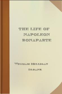 The Life of Napoleon Bonaparte by William Milligan Sloane