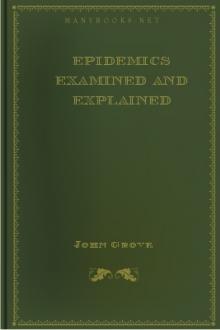 Epidemics Examined and Explained