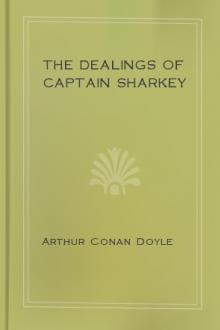 The Dealings of Captain Sharkey by Arthur Conan Doyle