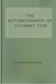 The Autobiography of Cockney Tom by Thomas Bastard