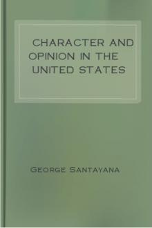 Character and Opinion in the United States by George Santayana
