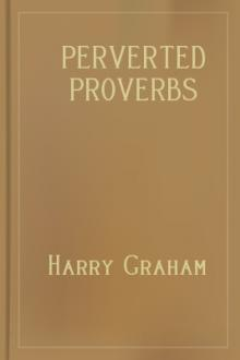 Perverted Proverbs by Harry Graham
