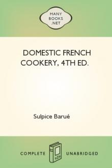 Domestic French Cookery, 4th ed. by Sulpice Barué