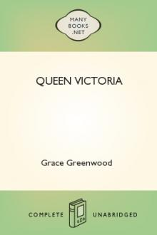 Queen Victoria  by Grace Greenwood