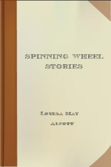 Spinning Wheel Stories by Louisa May Alcott