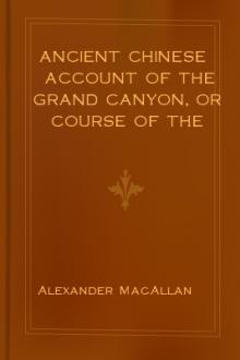 Ancient Chinese account of the Grand Canyon, or course of the Colorado by Alexander McAllan