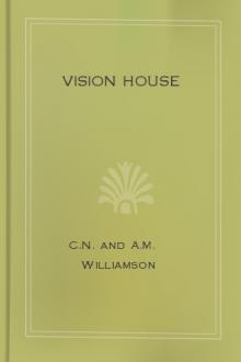 Vision House by Alice Muriel Williamson, Charles Norris Williamson