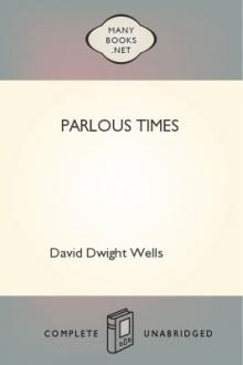 Parlous Times by David Dwight Wells