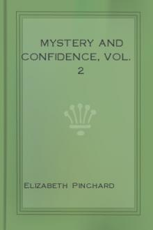 Mystery and Confidence, Vol. 2 by Elizabeth Sibthorpe Pinchard