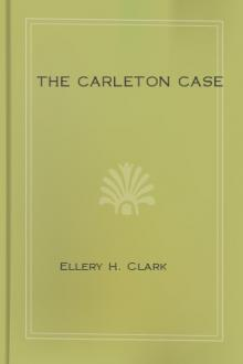 The Carleton Case by Ellery H. Clark