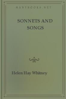 Sonnets and Songs by Helen Hay Whitney