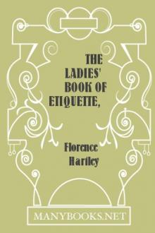 The Ladies' Book of Etiquette, and Manual of Politeness  by Florence Hartley