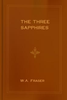 The Three Sapphires by W. A. Fraser